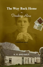 The Way Back Home ~ Finding Rose ebook by Keith R. Brehmer