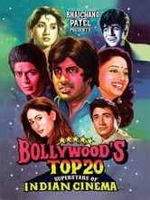 Bollywood's Top 20 - Superstars of Indian Cinema ebook by