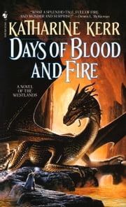 Days of Blood and Fire ebook by Katharine Kerr