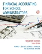 Financial Accounting for School Administrators - Tools for School ebook by Ronald E. Everett, Donald R. Johnson, Bernard W. Madden