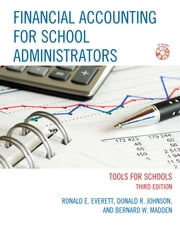 Financial Accounting for School Administrators - Tools for School ebook by Ronald E. Everett,Donald R. Johnson,Bernard W. Madden