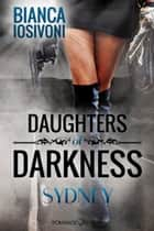 Daughters of Darkness: Sydney ebook by Bianca Iosivoni
