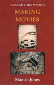 Making Movies ebook by Mansel Jones