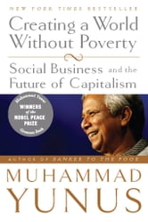 Creating a World Without Poverty - Social Business and the Future of Capitalism ebook by Muhammad Yunus