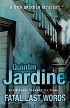 Fatal Last Words - A gritty crime novel of celebrity and murder ebook by Quintin Jardine