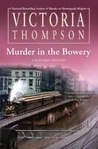 Murder in the Bowery ebook by Victoria Thompson