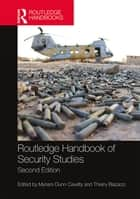 Routledge Handbook of Security Studies ebook by Myriam Dunn Cavelty, Thierry Balzacq