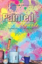 Painted Hearts ebook by Kendra L. Kelley