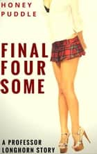 Final Foursome ebook by Honey Puddle