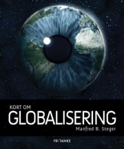 Kort om globalisering ebook by Manfred Steger