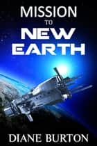 Mission to New Earth: a novella ebook by Diane Burton