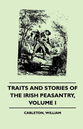 Traits and Stories of the Irish Peasantry ebook by William Carlton