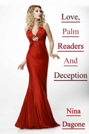 Love, Palm Readers And Deception ebook by Nina Dagone