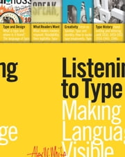 Listening to Type - Making Language Visible ebook by Alex W. White