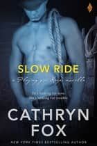 Slow Ride ebook by Cathryn Fox
