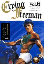Crying Freeman Vol.6 ebook by Kazuo Koike