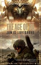 The Age of Ra - Special Edition ebook by James Lovegrove