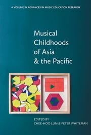 Musical Childhoods of Asia and the Pacific ebook by Chee-Hoo Lum,Peter Whiteman