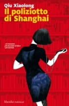 Il poliziotto di Shangai ebook by Qiu Xiaolong