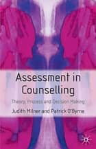 Assessment in Counselling ebook by Judith Milner,Patrick O'Byrne