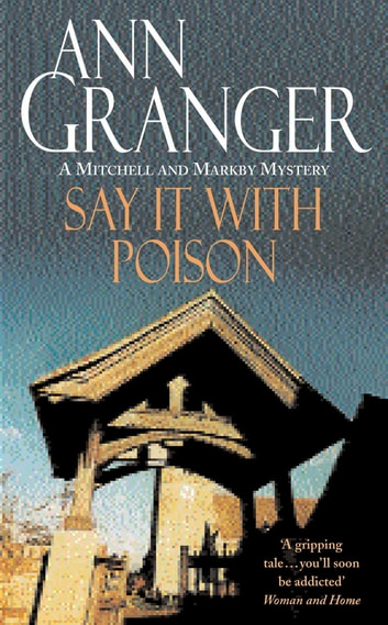 Say it with Poison - (Mitchell & Markby 1) ebook by Ann Granger