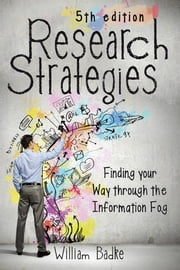 Research Strategies - Finding Your Way through the Information Fog ebook by Kobo.Web.Store.Products.Fields.ContributorFieldViewModel