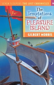 The Temptations of Pleasure Island ebook by Gilbert L Morris