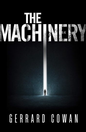 The Machinery (The Machinery Trilogy, Book 1) ebook by Gerrard Cowan
