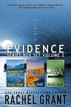 Evidence Series Box Set Volume 2: Books 4-6 ebook by Rachel Grant