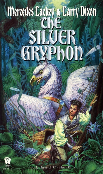 The Silver Gryphon ebook by Larry Dixon,Mercedes Lackey