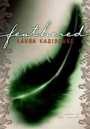 Feathered ebook by Laura Kasischke
