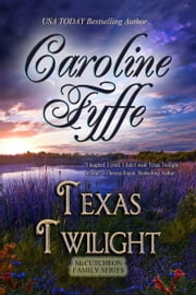 Texas Twilight; The McCutcheon Family Series, Book 2 ebook by Caroline Fyffe