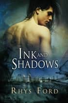 Ink and Shadows ebook by Rhys Ford