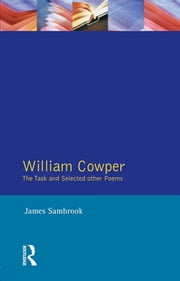 William Cowper - The Task and Selected Other Poems ebook by William Cowper,James Sambrook