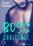 Boss Challenge eBook by Gwen Delmas