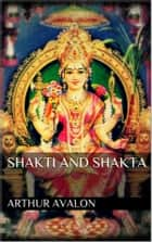 Shakti and shakta ebook by Arthur Avalon