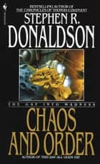 Chaos and Order - The Gap Into Madness ebook by Stephen R. Donaldson