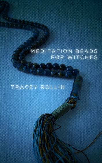 Meditation Beads for Witches ebook by Tracey Rollin