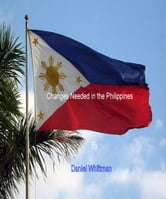 Changes Needed in the Philippines ebook by Daniel Whittman