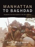 Manhattan to Baghdad ebook by Paul McGeough