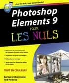 Photoshop Elements 9 Pour les nuls ebook by Ted PODOVA, Barbara OBERMEIER