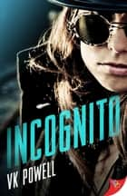 Incognito ebook by VK Powell