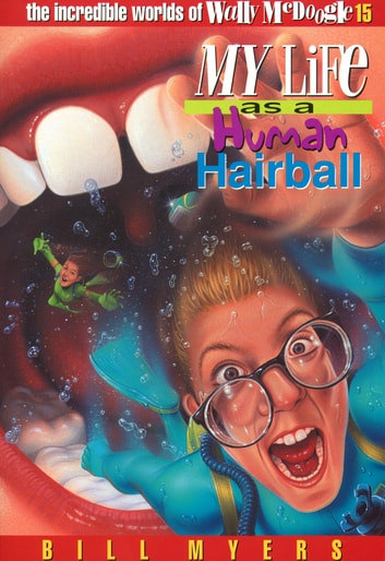 My Life as a Human Hairball ebook by Bill Myers