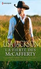 La fierté des McCafferty - Trilogie ebook by Lisa Jackson