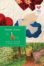 Swept Away - Quilts of Love Series ebook by Laura V. Hilton,Cindy Loven