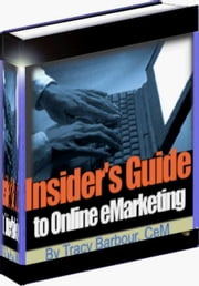 Insider's Guide to Online eMarketing ebook by Barbour, Tracy A.