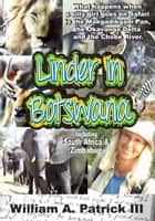 Linder in Botswana ebook by William A. Patrick III