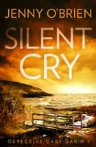 Silent Cry (Detective Gaby Darin, Book 1) ebook by Jenny O'Brien