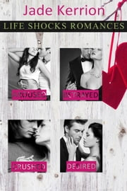Life Shocks Romances Collection 1 - Life Shocks Romances ebook by Jade Kerrion
