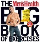 The Men's Health Big Book of Exercises ebook by Adam Campbell